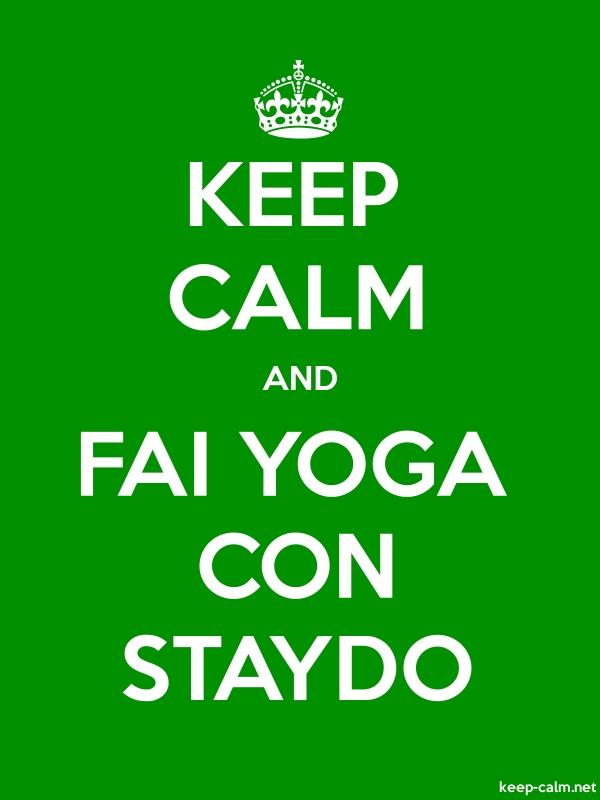 KEEP CALM AND FAI YOGA CON STAYDO - white/green - Default (600x800)