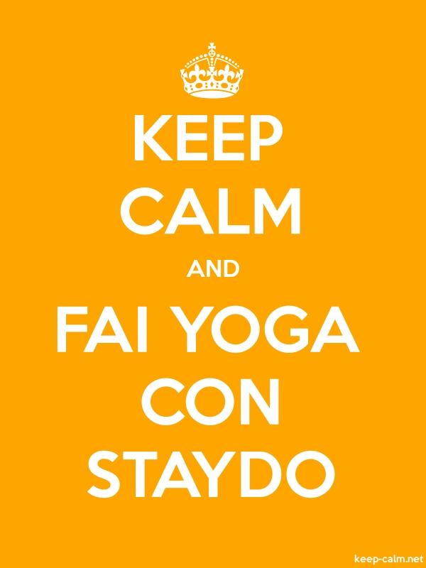 KEEP CALM AND FAI YOGA CON STAYDO - white/orange - Default (600x800)