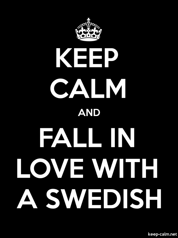 KEEP CALM AND FALL IN LOVE WITH A SWEDISH - white/black - Default (600x800)