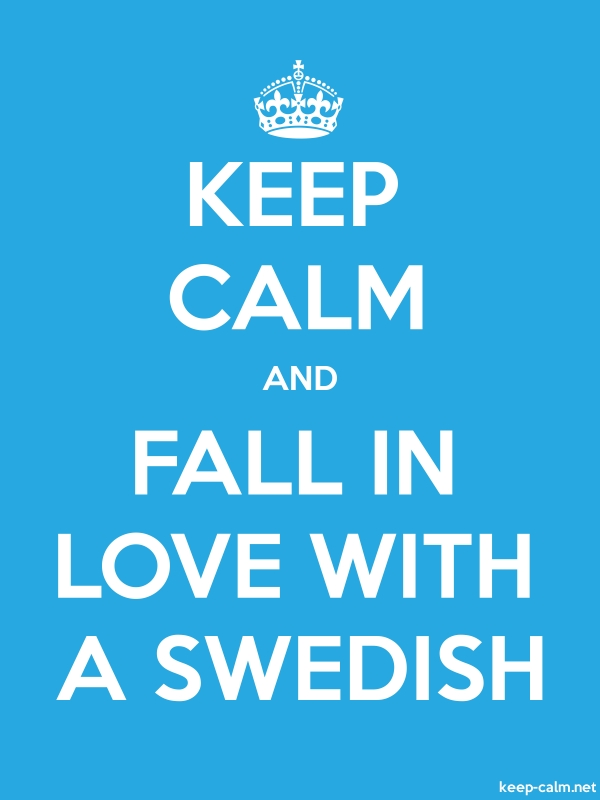 KEEP CALM AND FALL IN LOVE WITH A SWEDISH - white/blue - Default (600x800)