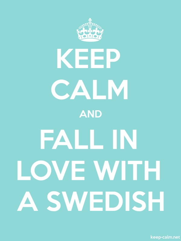 KEEP CALM AND FALL IN LOVE WITH A SWEDISH - white/lightblue - Default (600x800)