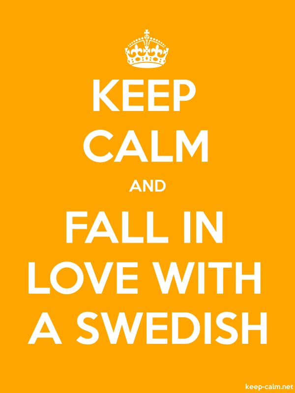 KEEP CALM AND FALL IN LOVE WITH A SWEDISH - white/orange - Default (600x800)