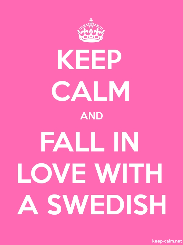 KEEP CALM AND FALL IN LOVE WITH A SWEDISH - white/pink - Default (600x800)