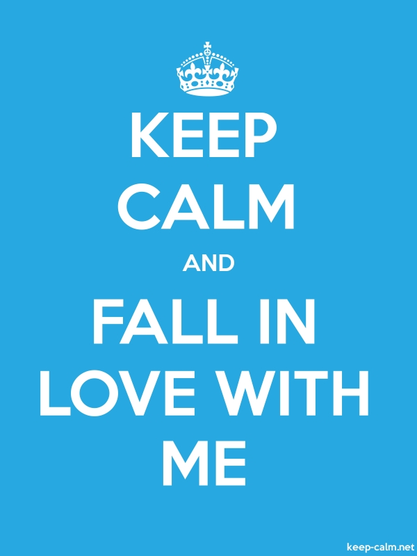 KEEP CALM AND FALL IN LOVE WITH ME - white/blue - Default (600x800)