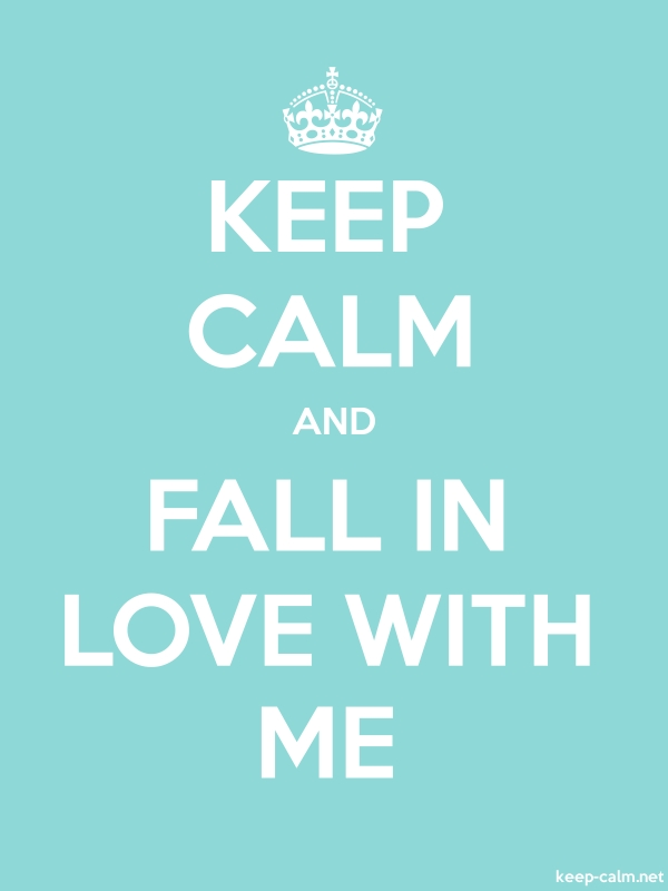 KEEP CALM AND FALL IN LOVE WITH ME - white/lightblue - Default (600x800)