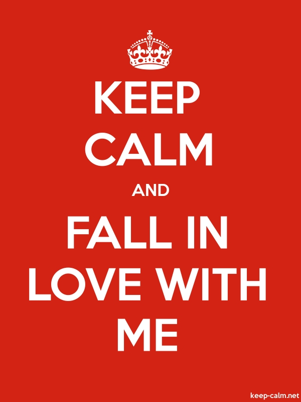 KEEP CALM AND FALL IN LOVE WITH ME - white/red - Default (600x800)