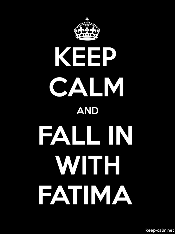 KEEP CALM AND FALL IN WITH FATIMA - white/black - Default (600x800)