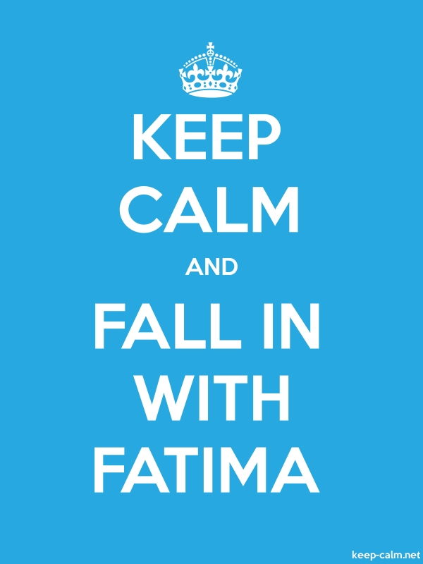 KEEP CALM AND FALL IN WITH FATIMA - white/blue - Default (600x800)