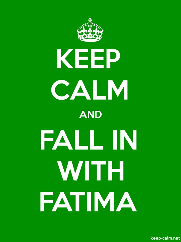 KEEP CALM AND FALL IN WITH FATIMA - white/green - Default (600x800)