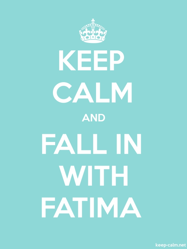KEEP CALM AND FALL IN WITH FATIMA - white/lightblue - Default (600x800)