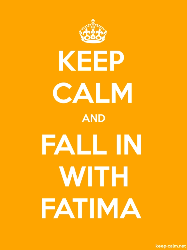 KEEP CALM AND FALL IN WITH FATIMA - white/orange - Default (600x800)