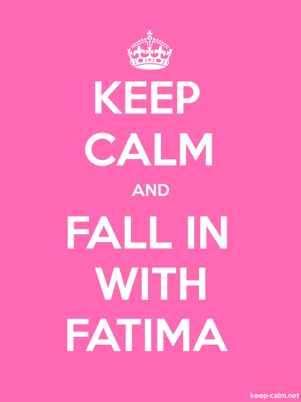 KEEP CALM AND FALL IN WITH FATIMA - white/pink - Default (600x800)