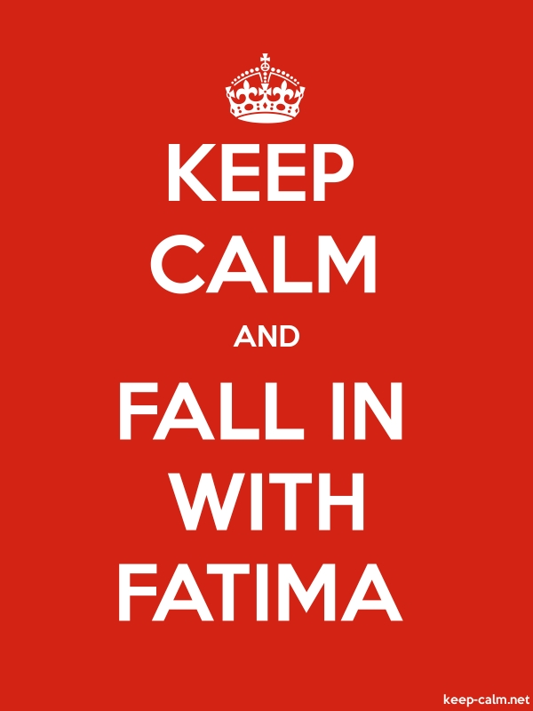 KEEP CALM AND FALL IN WITH FATIMA - white/red - Default (600x800)