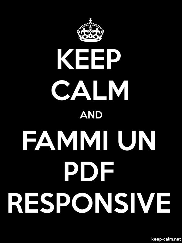 KEEP CALM AND FAMMI UN PDF RESPONSIVE - white/black - Default (600x800)