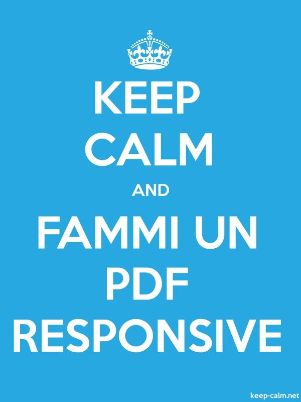 KEEP CALM AND FAMMI UN PDF RESPONSIVE - white/blue - Default (600x800)