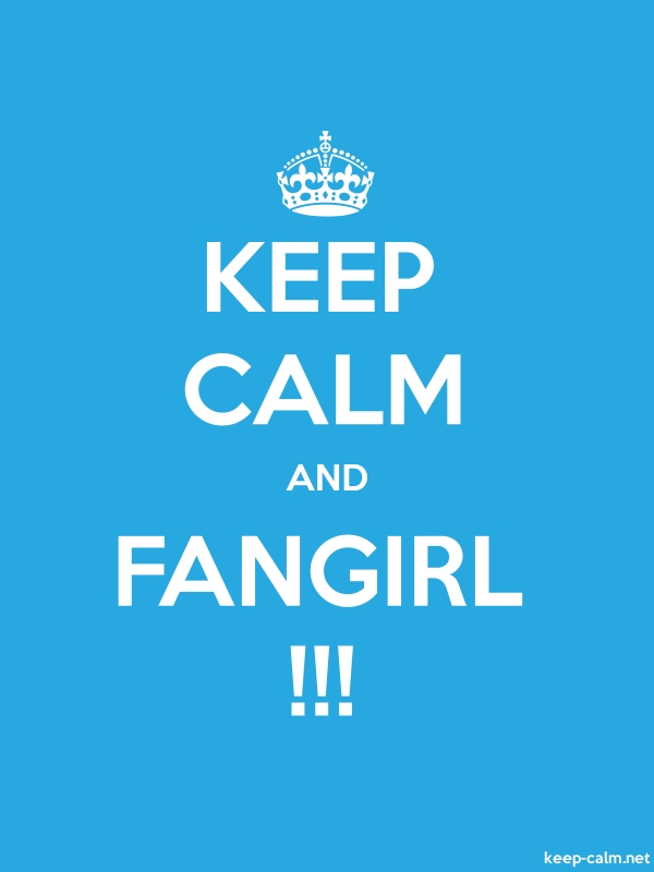 KEEP CALM AND FANGIRL !!! - white/blue - Default (600x800)