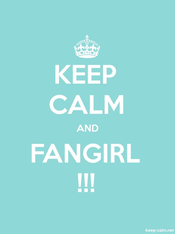 KEEP CALM AND FANGIRL !!! - white/lightblue - Default (600x800)