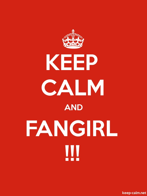 KEEP CALM AND FANGIRL !!! - white/red - Default (600x800)