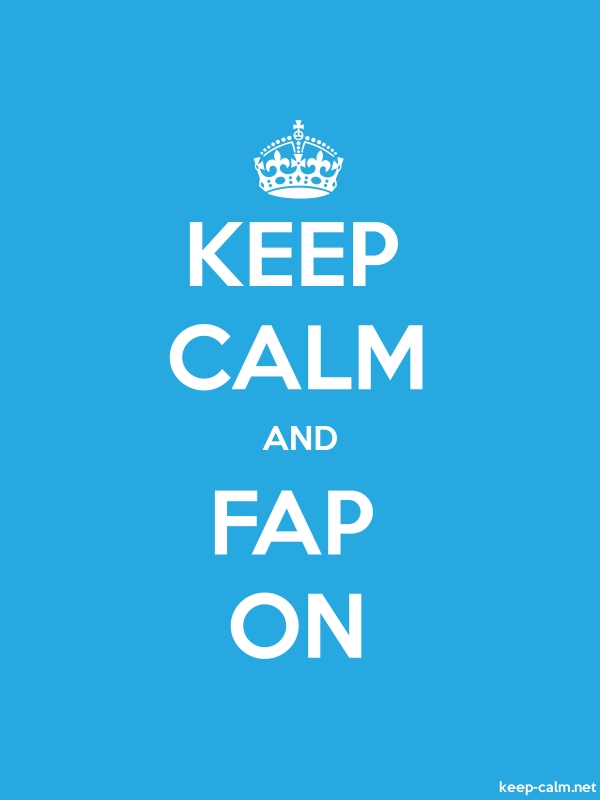 KEEP CALM AND FAP ON - white/blue - Default (600x800)