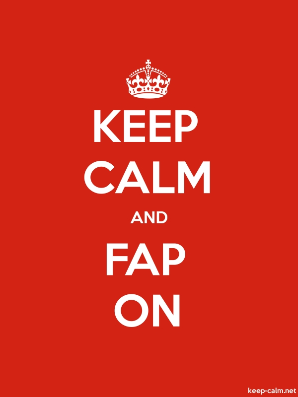 KEEP CALM AND FAP ON - white/red - Default (600x800)