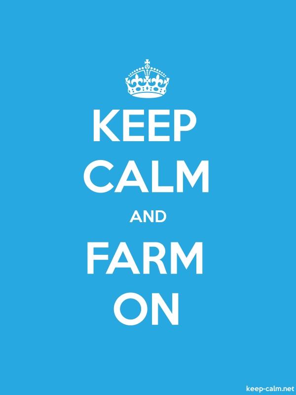 KEEP CALM AND FARM ON - white/blue - Default (600x800)