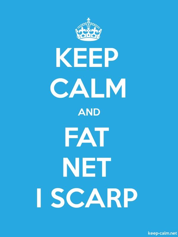 KEEP CALM AND FAT NET I SCARP - white/blue - Default (600x800)