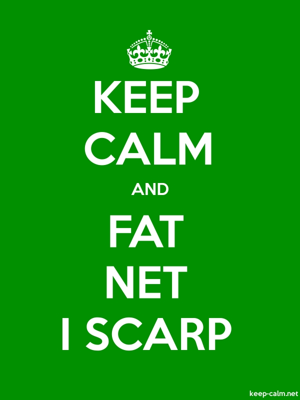 KEEP CALM AND FAT NET I SCARP - white/green - Default (600x800)
