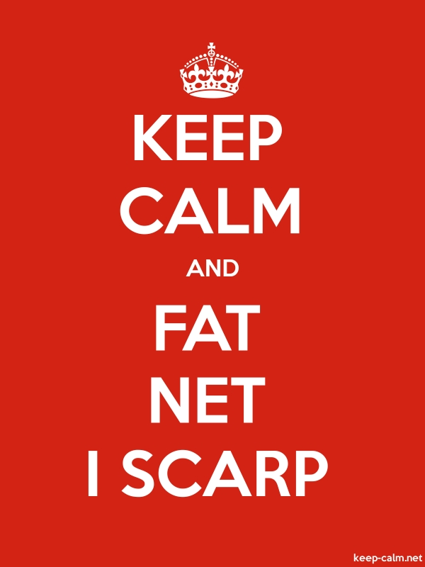 KEEP CALM AND FAT NET I SCARP - white/red - Default (600x800)