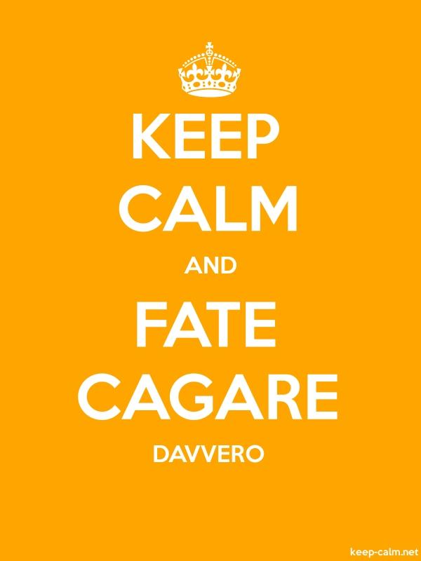 KEEP CALM AND FATE CAGARE DAVVERO - white/orange - Default (600x800)