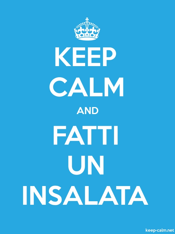 KEEP CALM AND FATTI UN INSALATA - white/blue - Default (600x800)