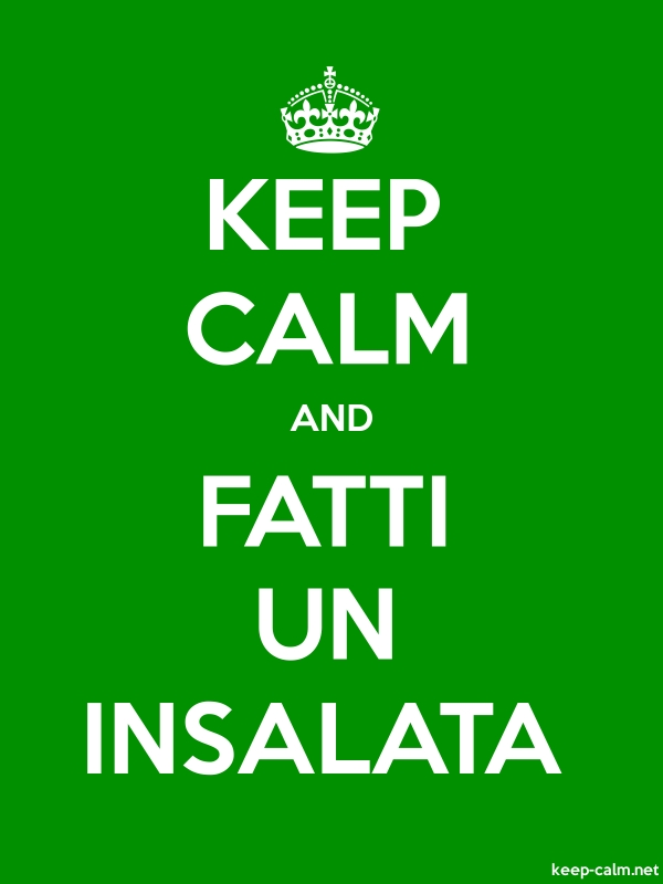 KEEP CALM AND FATTI UN INSALATA - white/green - Default (600x800)