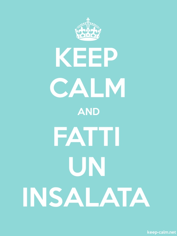 KEEP CALM AND FATTI UN INSALATA - white/lightblue - Default (600x800)