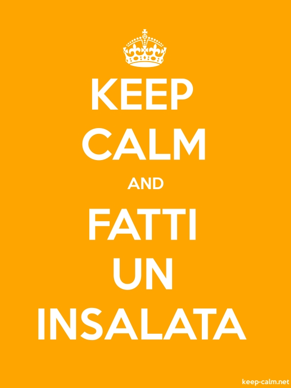 KEEP CALM AND FATTI UN INSALATA - white/orange - Default (600x800)