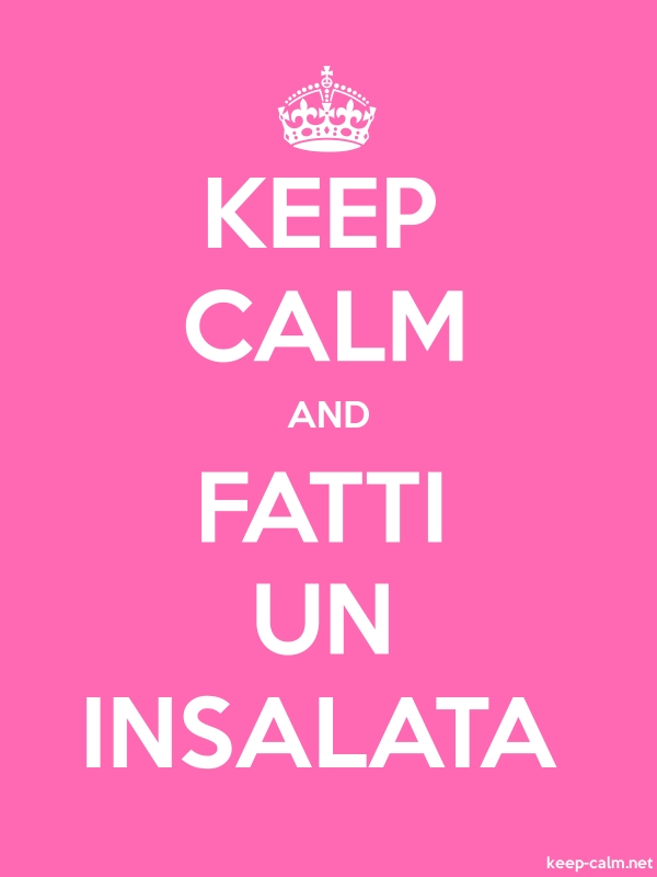 KEEP CALM AND FATTI UN INSALATA - white/pink - Default (600x800)