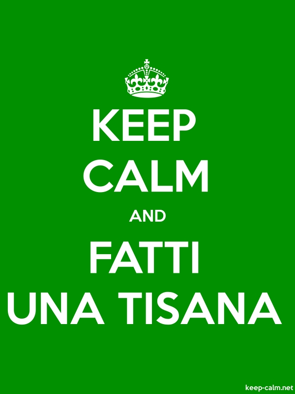 KEEP CALM AND FATTI UNA TISANA - white/green - Default (600x800)