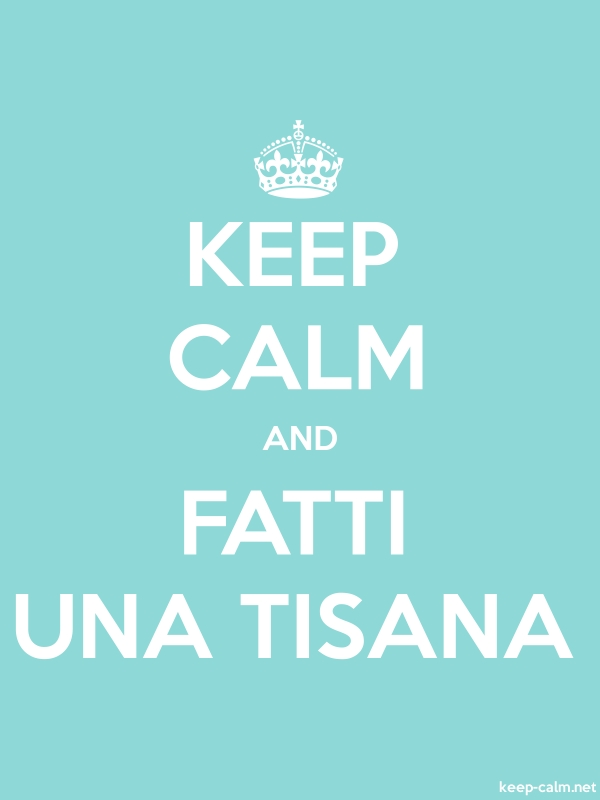KEEP CALM AND FATTI UNA TISANA - white/lightblue - Default (600x800)