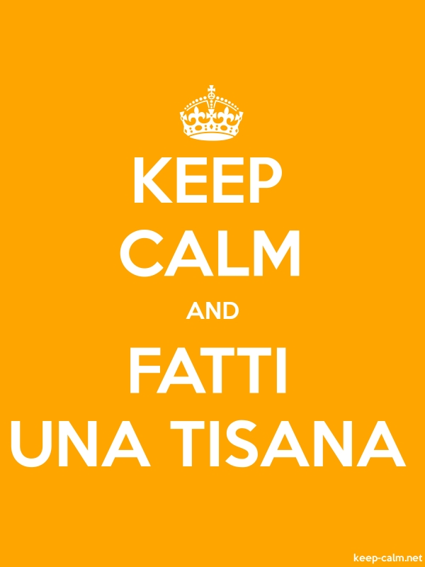 KEEP CALM AND FATTI UNA TISANA - white/orange - Default (600x800)