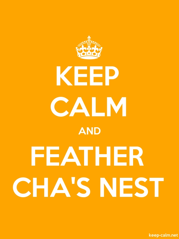 KEEP CALM AND FEATHER CHA'S NEST - white/orange - Default (600x800)