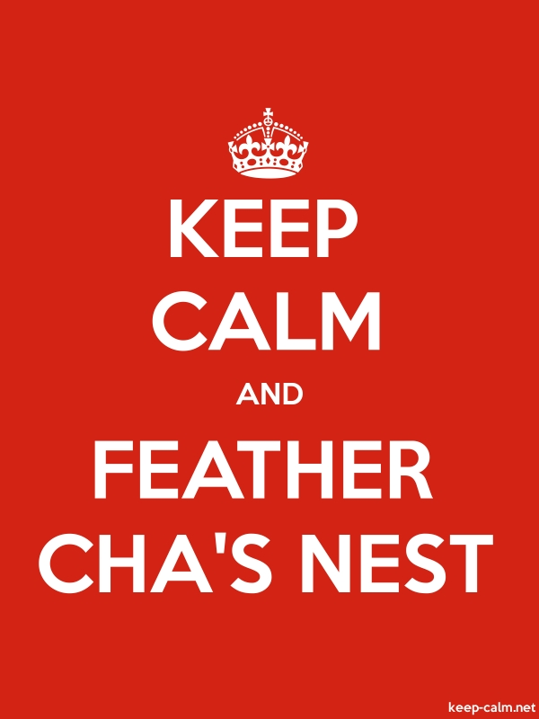 KEEP CALM AND FEATHER CHA'S NEST - white/red - Default (600x800)