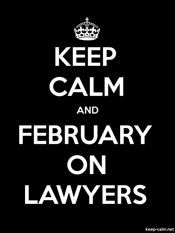 KEEP CALM AND FEBRUARY ON LAWYERS - white/black - Default (600x800)