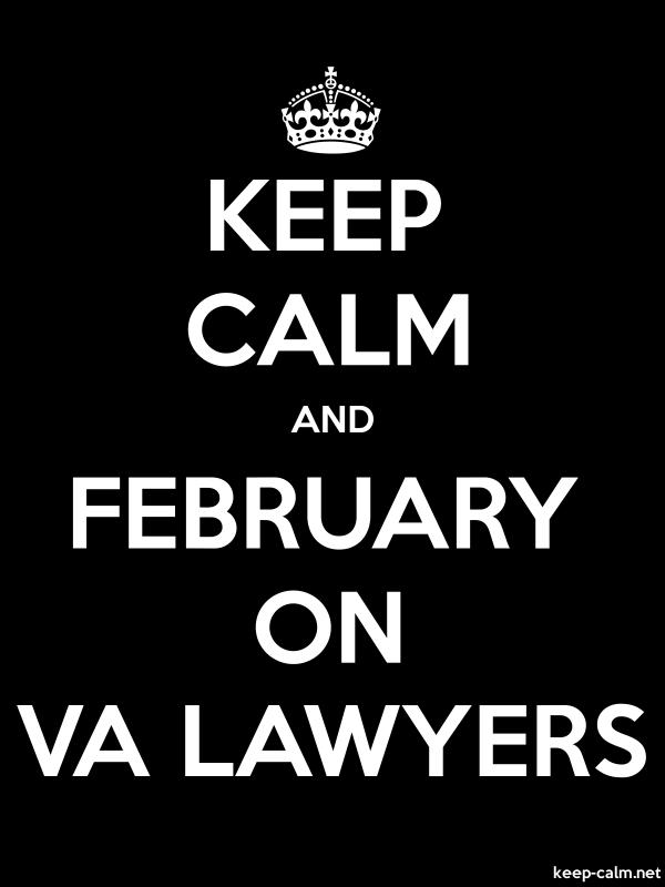 KEEP CALM AND FEBRUARY ON VA LAWYERS - white/black - Default (600x800)