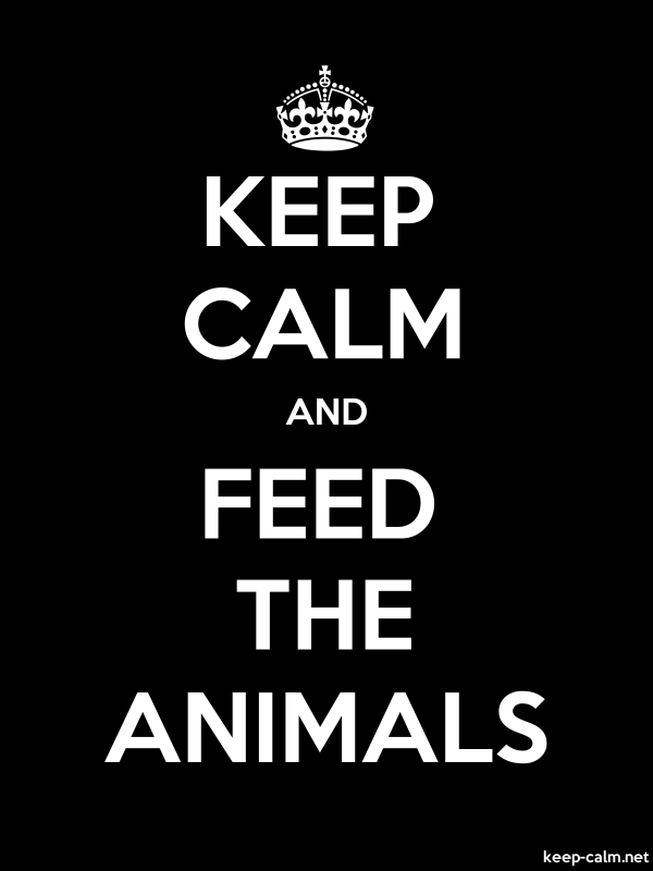 KEEP CALM AND FEED THE ANIMALS - white/black - Default (600x800)