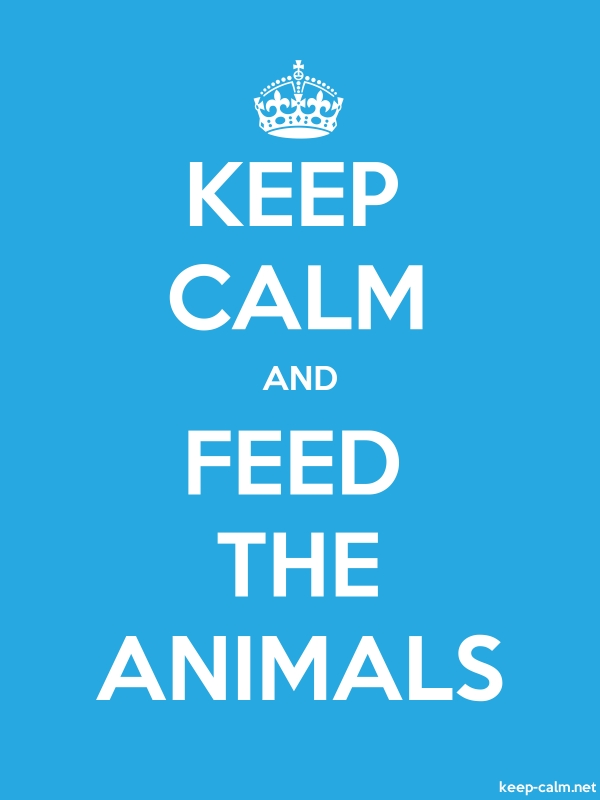 KEEP CALM AND FEED THE ANIMALS - white/blue - Default (600x800)