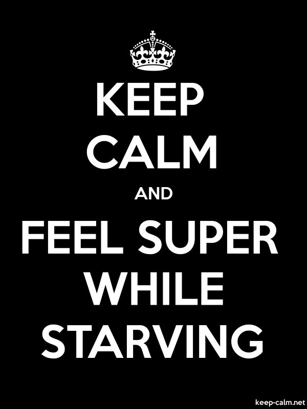 KEEP CALM AND FEEL SUPER WHILE STARVING - white/black - Default (600x800)