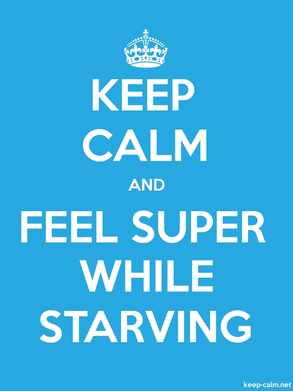 KEEP CALM AND FEEL SUPER WHILE STARVING - white/blue - Default (600x800)