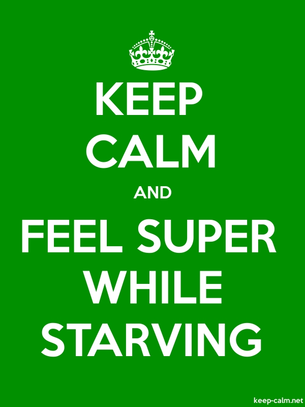 KEEP CALM AND FEEL SUPER WHILE STARVING - white/green - Default (600x800)