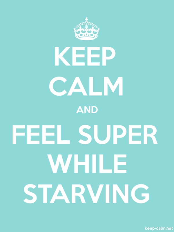 KEEP CALM AND FEEL SUPER WHILE STARVING - white/lightblue - Default (600x800)