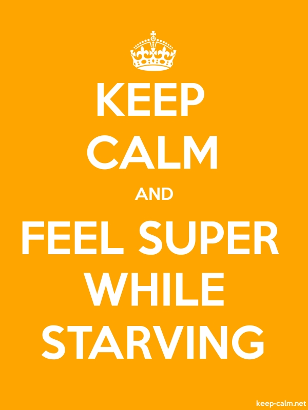KEEP CALM AND FEEL SUPER WHILE STARVING - white/orange - Default (600x800)