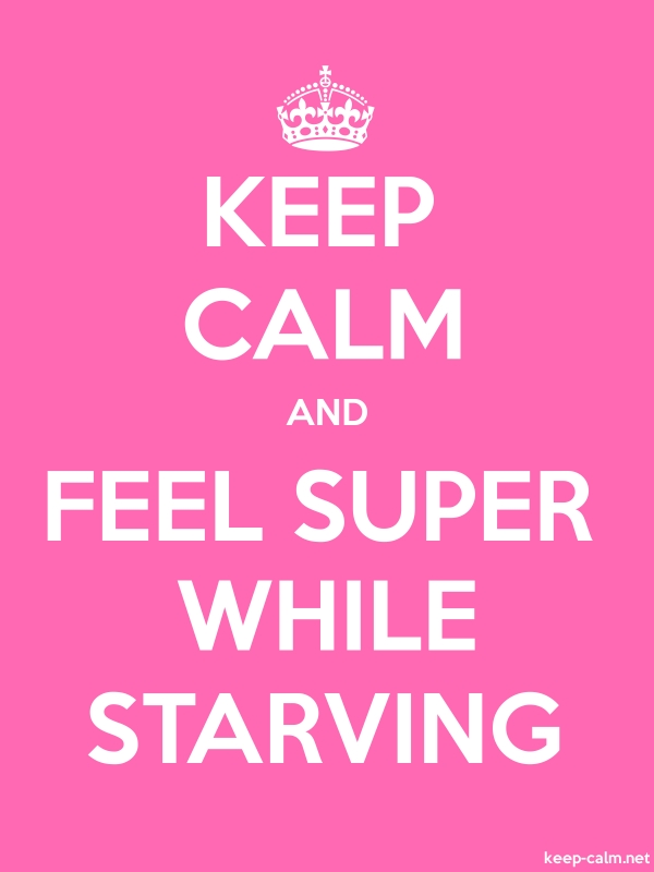 KEEP CALM AND FEEL SUPER WHILE STARVING - white/pink - Default (600x800)