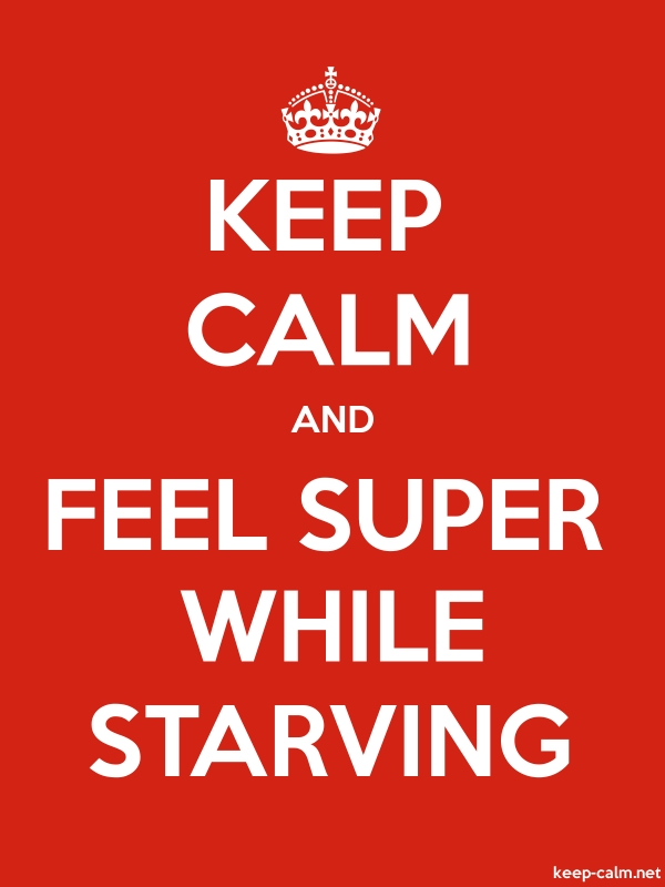 KEEP CALM AND FEEL SUPER WHILE STARVING - white/red - Default (600x800)
